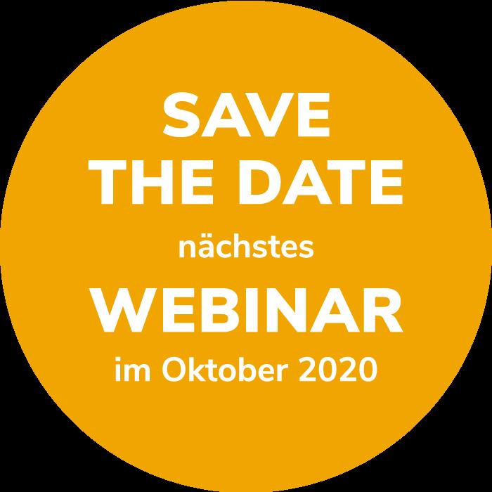 SAVE THE DATE – nächstes WEBINAR im Oktober 2020